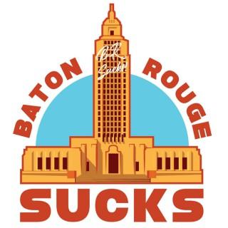 Baton Rouge Sucks