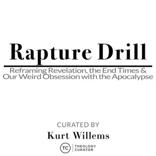Rapture Drill: Reframing Revelation, the End Times, and our Weird Obsession with the Apocalypse