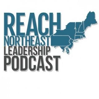 Reach Northeast Leadership Podcast