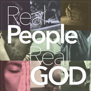 Real People, Real God