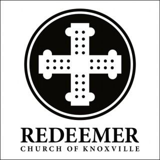 Redeemer Church of Knoxville Sermons