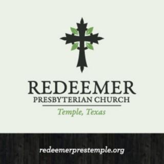 Redeemer Presbyterian Church - Temple, TX Sermons