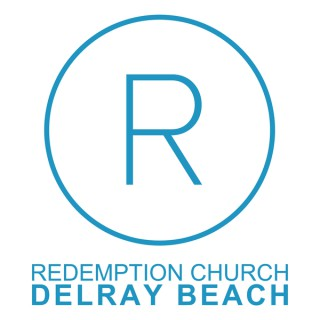 Redemption Church Delray Beach Sunday Sermons