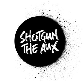Shotgun The Aux