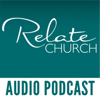 Relate Church - John and Helen Burns AUDIO Podcast