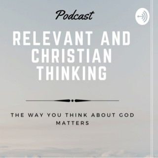 Relevant and Christian Thinking