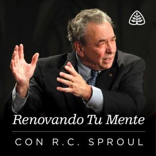 Renovando Tu Mente con R.C. Sproul
