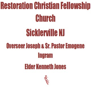Restoration Christian Fellowship Church Sermons