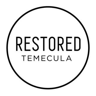 Restored Church Temecula Podcast