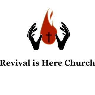 Revival is Here Church Services