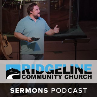 Ridgeline Community Church - Sermons Podcast