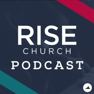 RISE Church Weekly Message