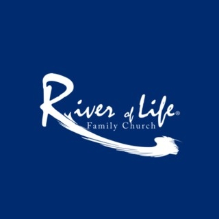 River of Life FAMILY CHURCH Podcast