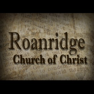 Roanridge Church of Christ Podcast