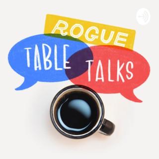 Rogue Table Talks