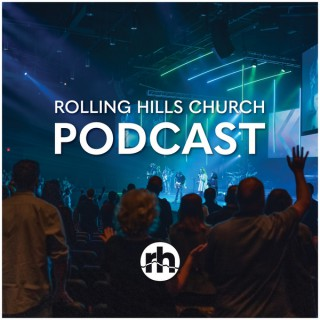 Rolling Hills Church Podcast