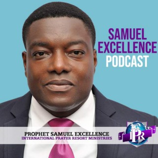 Samuel Excellence Podcast