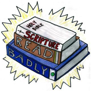 Scripture Read Badly