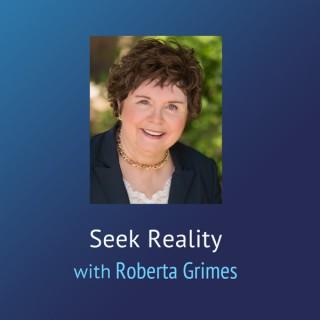 Seek Reality – Roberta Grimes