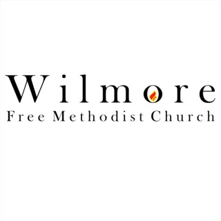 Sermons - Morning Worship - Wilmore Free Methodist Church - Wilmore, KY