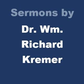 Sermons by Dr. Wm. Richard Kremer