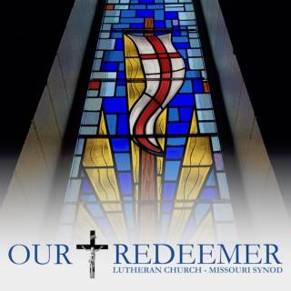 Sermons from Our Redeemer Lutheran Church