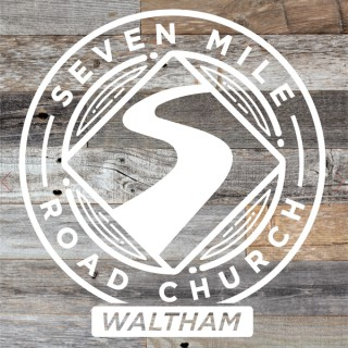 Sermons from Seven Mile Waltham