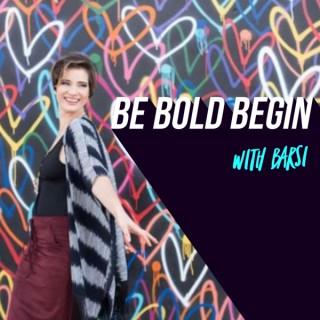Be Bold Begin