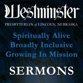 Sermons from Westminster Presbyterian Church of Lincoln, NE