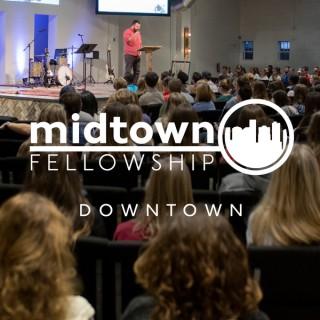 Sermons | Midtown Fellowship: Downtown