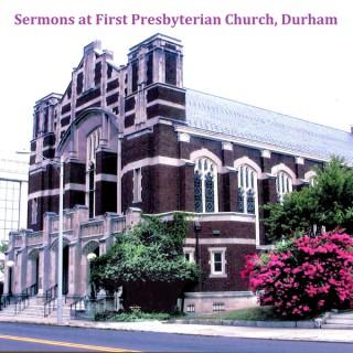 Sermons, First Presbyterian Church, Durham