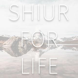 Shiur For Life