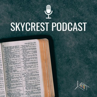 Skycrest Podcast