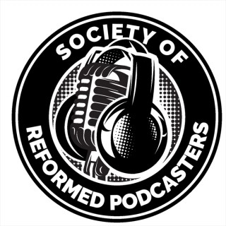 Society of Reformed Podcasters