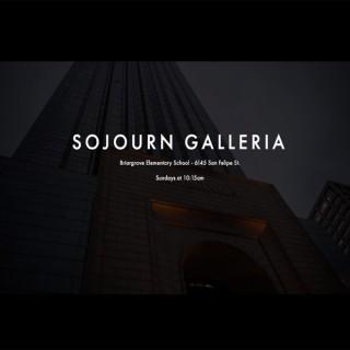 Sojourn Galleria Sermon