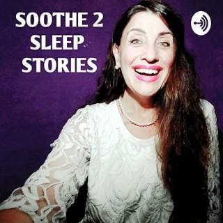 SOOTHE 2 SLEEP STORIES