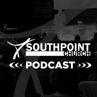 Southpoint Church Podcast