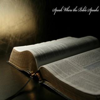 Speak Where The Bible Speaks