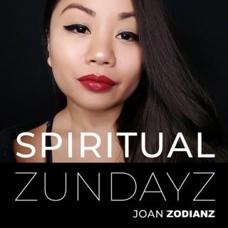 Spiritual Zundayz with Joan Zodianz