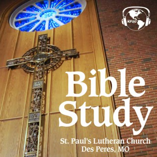 St. Paul's Des Peres Bible Study from KFUO Radio
