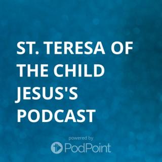 St. Teresa of the Child Jesus Podcast