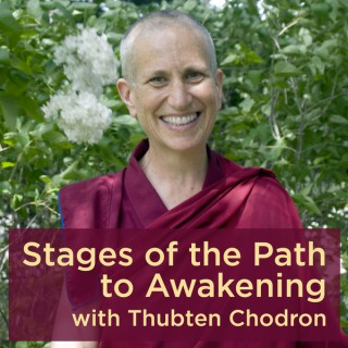 Stages of the Path to Awakening with Thubten Chodron