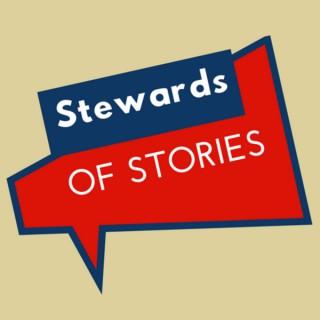 Stewards of Stories