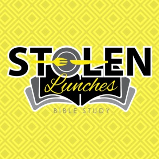 Stolen Lunches Bible Study