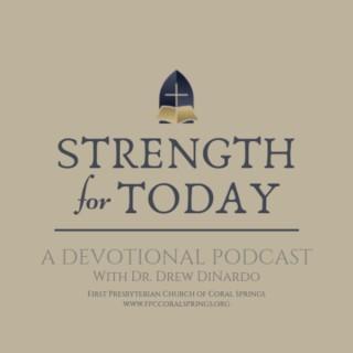 Strength For Today with Dr. Drew DiNardo