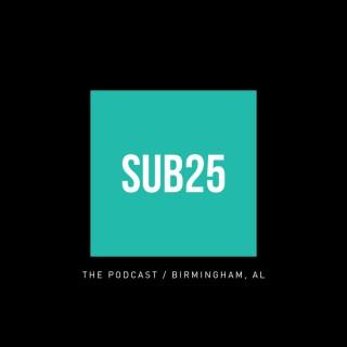 SUB25: The Podcast