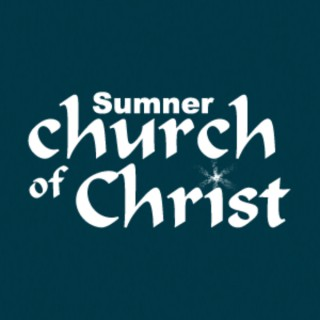 Sumner church of Christ Podcast