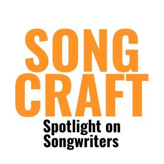 Songcraft: Spotlight on Songwriters