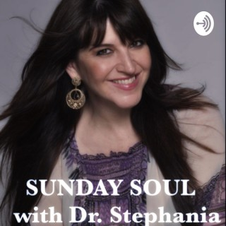 Sunday Soul with Dr. Stephania