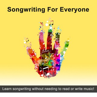 Songwriting for Everyone
